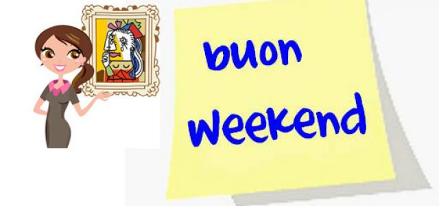 Cosa fare nel week-end!